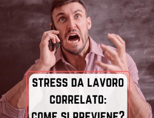 Stress da lavoro correlato: cos'è e come prevenirlo
